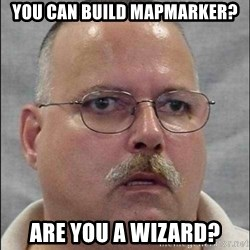 Are You A Wizard - You can build mapmarker? Are you a wizard?