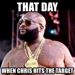 Fat Rick Ross - that day when Chris hits the target