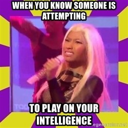 Nicki Minaj Constipation Face - When you know someone is attempting To play on your intelligence