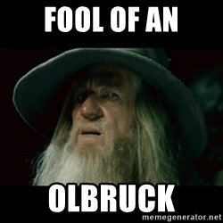 no memory gandalf - Fool of an Olbruck