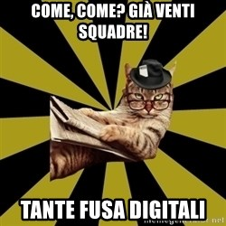 Frustrated Journalist Cat - COME, COME? GIÀ VENTI SQUADRE! TANTE FUSA DIGITALI