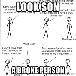 Memes - Look son a broke person