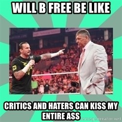 CM Punk Apologize! - will b free be like critics and haters can kiss my entire ass