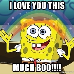 Spongebob Squarepants Imagination - I love you this  much boo!!!!
