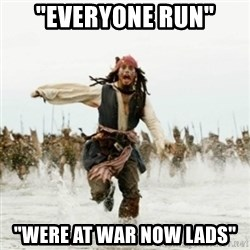 "Jack Sparrow Running - ""everyone run"" ""Were at War now lads"""