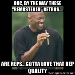 """michael jordan laughing - Okc, by the way these """"remastered"""" retros.... are reps...gotta love that rep quality"""