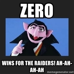 The Count from Sesame Street - ZERO WINS FOR THE RAIDERS! AH-AH-AH-AH