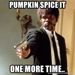 Samuel L Jackson - Pumpkin spice it one more time..