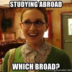 Sexually Oblivious Girl - Studying Abroad Which broad?