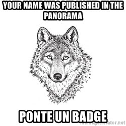 Sarcastic Wolf - Your name was published in the Panorama Ponte Un Badge