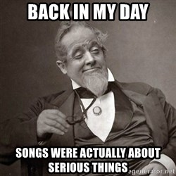 1889 [10] guy - back in my day songs were actually about serious things