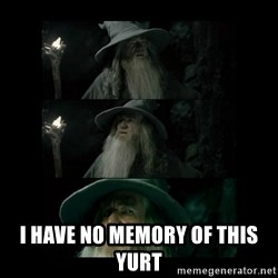 Confused Gandalf -  i have no memory of this yurt