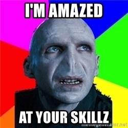 Poor Planning Voldemort - I'm Amazed at your Skillz