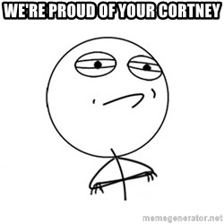 Challenge Accepted HD - we're proud of your Cortney