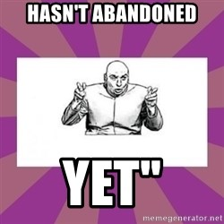 """'dr. evil' air quote - Hasn't abandoned Yet"""""""