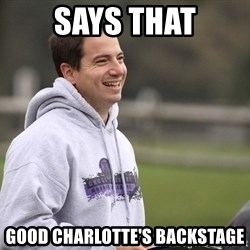 Empty Promises Coach - Says that Good Charlotte's backstage