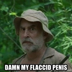 The Dale Face -  Damn my flaccid penis