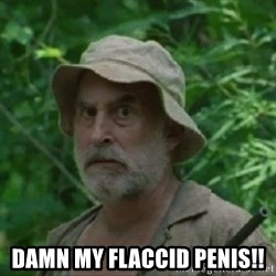 The Dale Face -  Damn my flaccid penis!!
