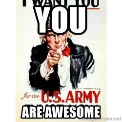 I Want You - YOU ARE AWESOME
