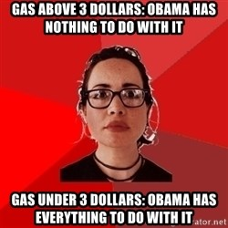 Liberal Douche Garofalo - gas above 3 dollars: Obama has nothing to do with it Gas under 3 dollars: Obama has everything to do with it