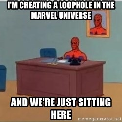spiderman masterbating - I'm creating a loophole in the marvel universe and we're just sitting here