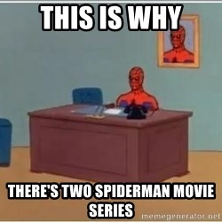 spiderman masterbating - this is why there's two spiderman movie series