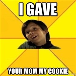 es bakans - i gave your mom my cookie
