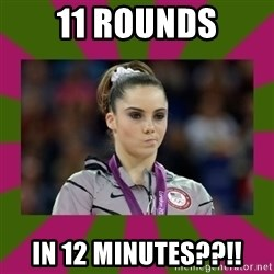 Kayla Maroney - 11 rounds in 12 minutes??!!