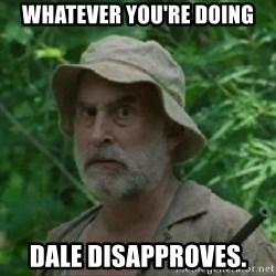 The Dale Face - Whatever you're doing Dale disapproves.