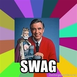 mr rogers  -  SWAG