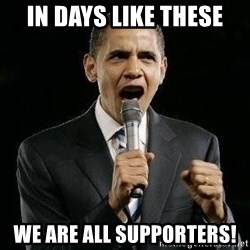 Expressive Obama - In days like these We are all supporters!