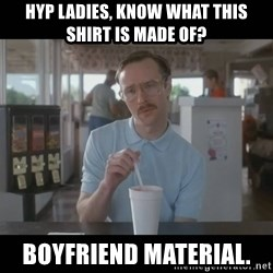 Napoleon Dynamite Brother Kip  - HYP ladies, know what this shirt is made of? Boyfriend material.