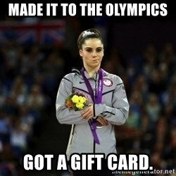 Unimpressed McKayla Maroney - made it to the olympics got a gift card.