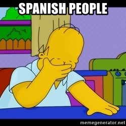 Homer Facepalm - Spanish people