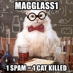 Science Cat - Magglass1 1 spam = 1 cat killed