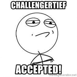 Challenge Accepted HD - Challengertief accepted!