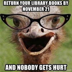 Judgemental Bookseller Ostrich - Return your library books by November 21 and nobody gets hurt
