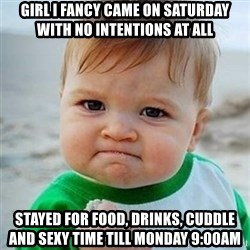 Victory Baby - Girl i fancy came on Saturday with no intentions at all Stayed for food, drinks, cuddle and sexy time till Monday 9:00am