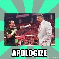 CM Punk Apologize! -  Apologize