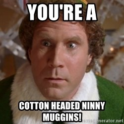 Throne of Lies Elf - You're a Cotton Headed Ninny Muggins!