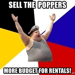 Patriot - Sell the  poppers More budget for rentals!
