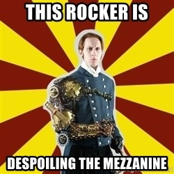 Steampunk Guy - This Rocker Is Despoiling The Mezzanine