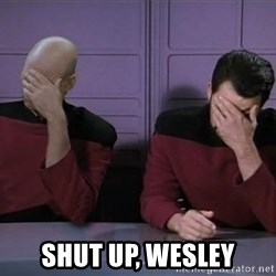 Picard-Riker Tag team -  Shut up, Wesley