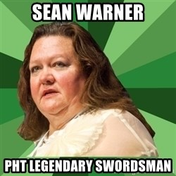 Dumb Whore Gina Rinehart - Sean Warner PHT legendary swordsman