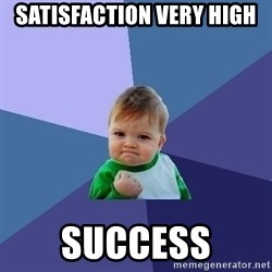Success Kid - satisfaction very high  success