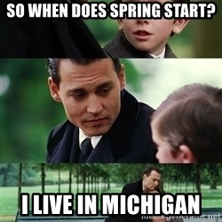 finding neverland full - So when does Spring start? I live in Michigan