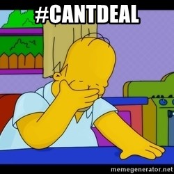 Homer Facepalm - #CantDeal