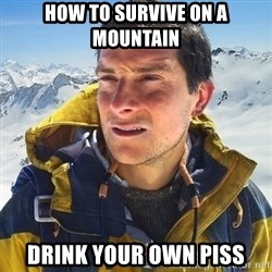Kai mountain climber - How to survive on a mountain drink your own piss