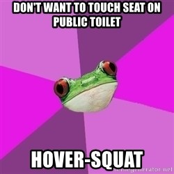 Foul Bachelorette Frog - don't want to touch seat on public toilet hover-squat
