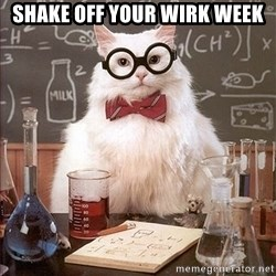 Science Cat - shake off your wirk week